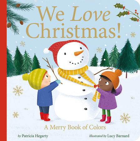 We Love Christmas! by Patricia Hegarty