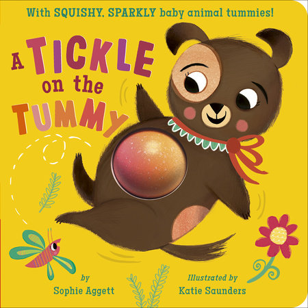 A Tickle on the Tummy! by Sophie Aggett