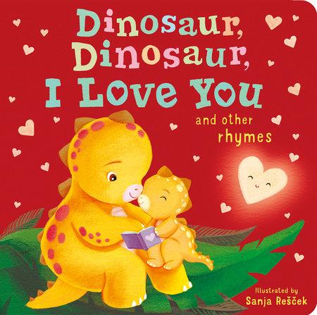 Dinosaur, Dinosaur, I Love You by Danielle McLean