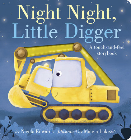 Night Night, Little Digger by Nicola Edwards