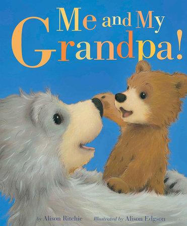 Me and My Grandpa! by Alison Ritchie