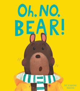 Oh, No, Bear!