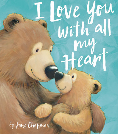 I Love You With All My Heart by Jane Chapman
