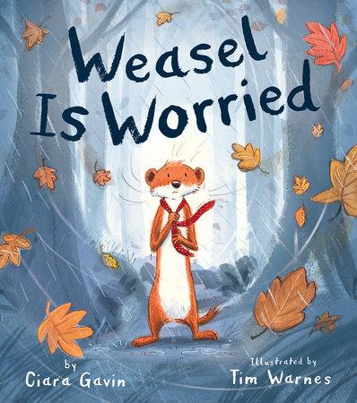 Weasel Is Worried by Ciara Gavin