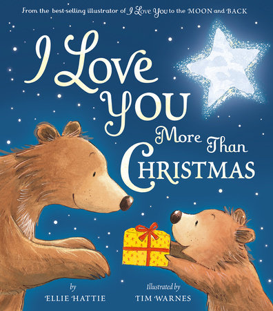 I Love You More Than Christmas by Ellie Hattie