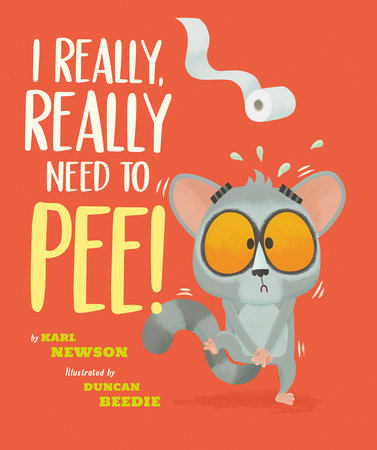 I Really, Really Need to Pee! by Karl Newson
