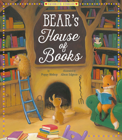Bear's House of Books by Poppy Bishop; illustrated by Alison Edgson