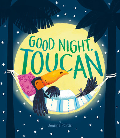 Good Night, Toucan by Joanne Partis
