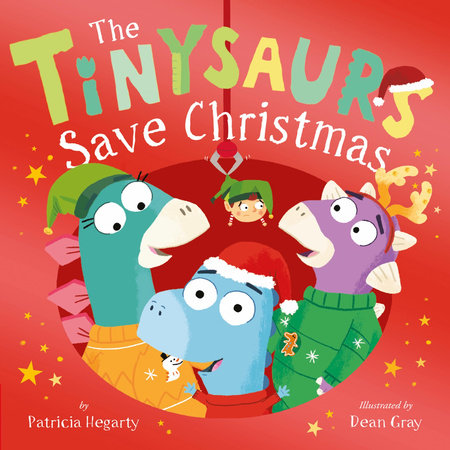 The Tinysaurs Save Christmas by Patricia Hegarty