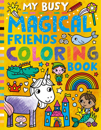 My Busy Magical Friends Coloring Book by Tiger Tales