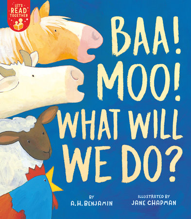 Baa! Moo! What Will We Do? by A. H. Benjamin