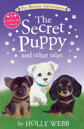 The Secret Puppy and Other Tales by Holly Webb