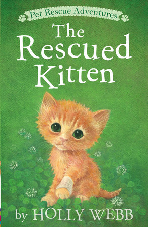 The Rescued Kitten by Holly Webb