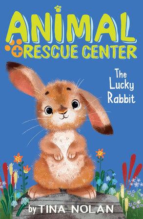 The Lucky Rabbit by Tina Nolan