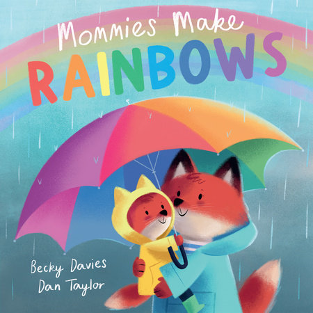 Mommies Make Rainbows by Becky Davies