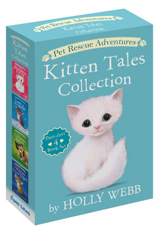 Pet Rescue Adventures Kitten Tales Collection: Purr-fect 4 Book Set by Holly Webb; illustrated by Sophy Williams