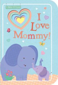 I Love Mommy!