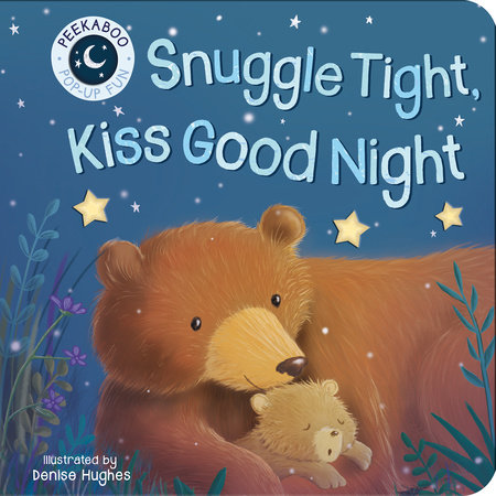 Snuggle Tight, Kiss Goodnight by Danielle McLean
