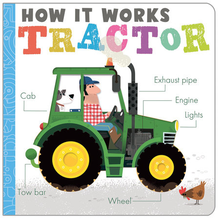 How It Works: Tractor by Amelia Hepworth