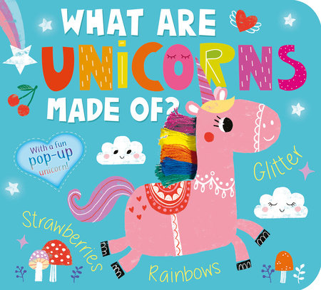 What Are Unicorns Made Of? by Amelia Hepworth