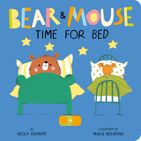 Bear and Mouse: Time For Bed by Nicola Edwards