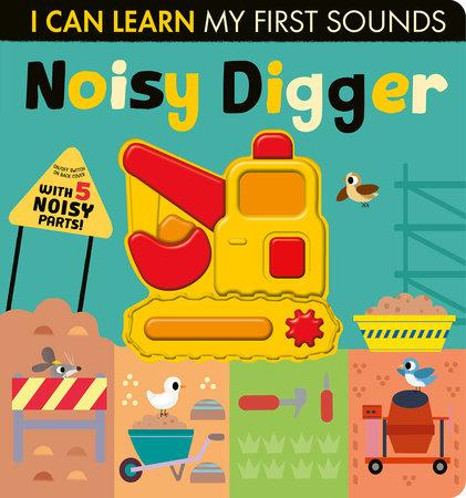 Noisy Digger by Lauren Crisp; illustrated by Thomas Elliott