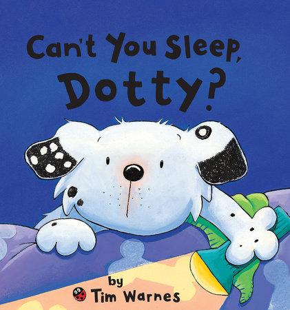 Can't You Sleep, Dotty? by Tim Warnes
