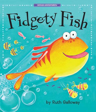 Fidgety Fish by Ruth Galloway