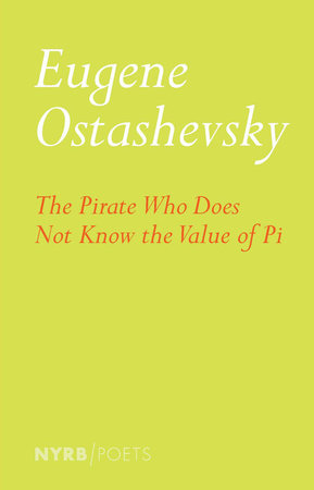 The Pirate Who Does Not Know the Value of Pi by Eugene Ostashevsky