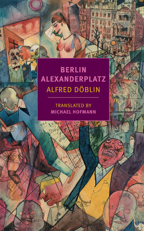 Berlin Alexanderplatz by Alfred Doblin
