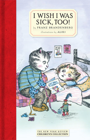 I Wish I Was Sick, Too! by Franz Brandenberg