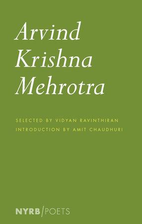 Arvind Krishna Mehrotra by Arvind Krishna Mehrotra