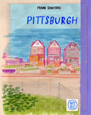 Pittsburgh by Frank Santoro
