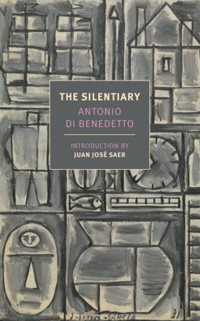 The Silentiary by Antonio Di Benedetto