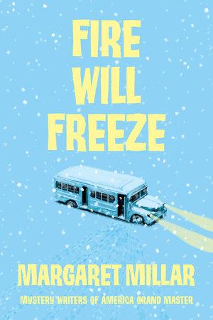 Fire Will Freeze by Margaret Millar