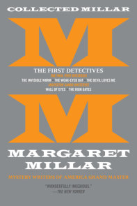 Collected Millar: The First Detectives: The Invisible Worm; The Weak-Eyed Bat; The Devil Loves Me; Wall of Eyes; The Iron Gates
