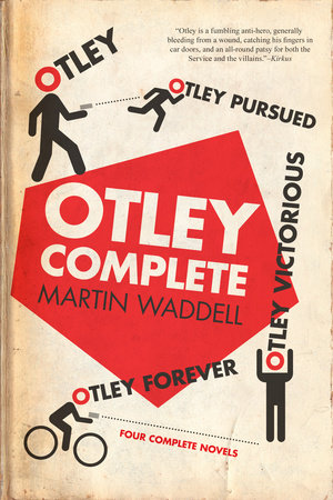 Otley Complete: Otley, Otley Pursued, Otley Victorious, Otley Forever by Martin Waddell