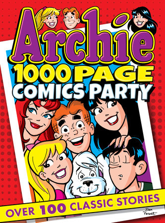 Archie 1000 Page Comics Party by Archie Superstars