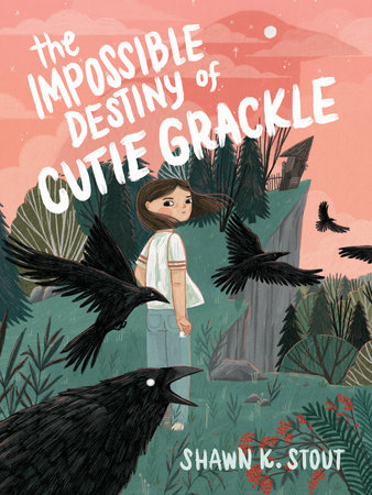 The Impossible Destiny of Cutie Grackle by Shawn K. Stout