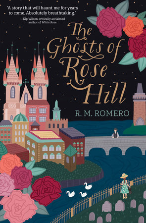 The Ghosts of Rose Hill by R. M. Romero