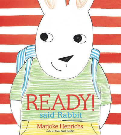 Ready! Said Rabbit by Marjoke Henrichs