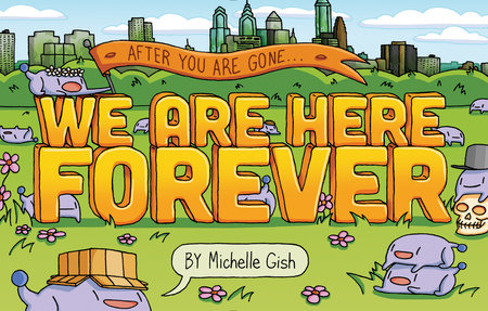 We Are Here Forever by Michelle Gish