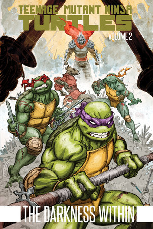 Teenage Mutant Ninja Turtles Volume 2: The Darkness Within by Kevin Eastman and Tom Waltz