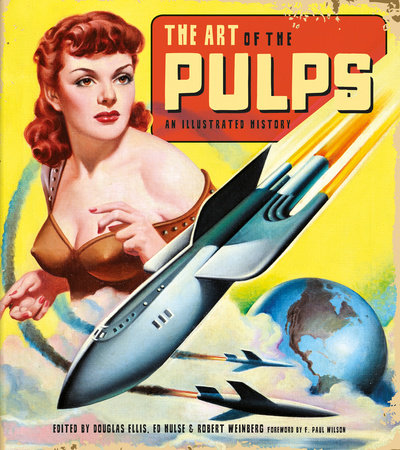 The Art of the Pulps: An Illustrated History by