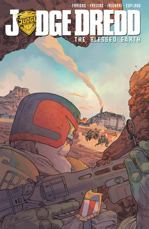 Judge Dredd: The Blessed Earth, Vol. 1 by Ulises Farinas and Erick Freitas