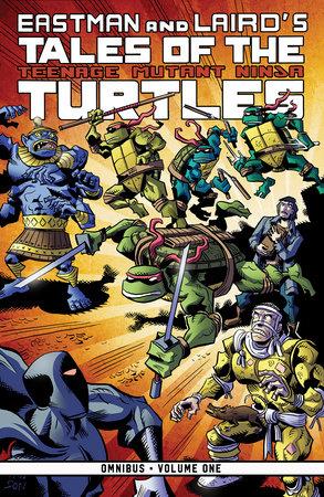 Tales of the Teenage Mutant Ninja Turtles Omnibus, Vol. 1 by Kevin Eastman, Peter Laird, Jim Lawson, Ryan Brown and Steve Murphy