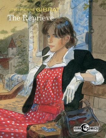 The Reprieve by Jean-Pierre Gibrat