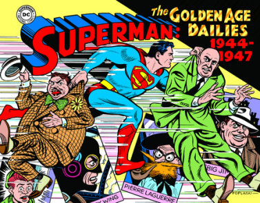 Superman: The Golden Age Newspaper Dailies: 1944-1947