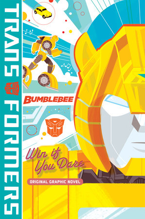 Transformers: Bumblebee - Win If You Dare by James Asmus