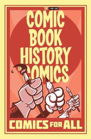 Comic Book History of Comics: Comics For All by Fred Van Lente